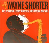The music of Wayne Shorter Jazz at Lincoln Center Orchestra with Wynton Marsalis. Cover Image