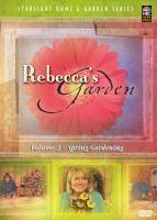 Rebecca's garden. Volume 3, Spring gardening