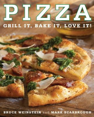 Pizza: Grill it, Bake it, Love it