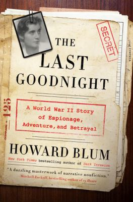 Last goodnight:  a World War II story of espionage, adventure, and betrayal, The