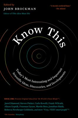Know This - Today's Most Interesting and Important Scientific Ideas, Discoveries, and Developments
