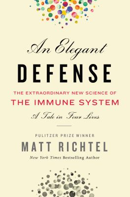 The Extraordinary New Science of the Immune System