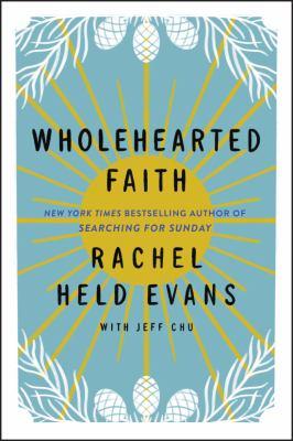 Wholehearted Faith / by Evans, Rachel Held.
