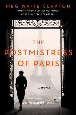 Postmistress of Paris / by Clayton, Meg Waite.