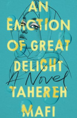 EMOTION OF GREAT DELIGHT. by MAFI, TAHEREH.