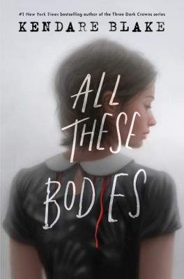 ALL these bodies. by Blake, Kendare