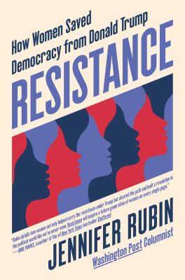 Resistance : how women saved democracy from Donald Trump