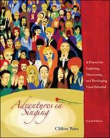 Adventures in Singing: A Process for Exploring, Discovering, and Developing Vocal Potential by Clifton Ware