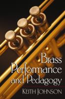 Brass Performance and Pedagogy by Keith Johnson