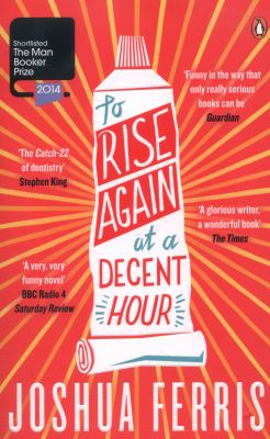 To rise again at a decent hour : a novel
