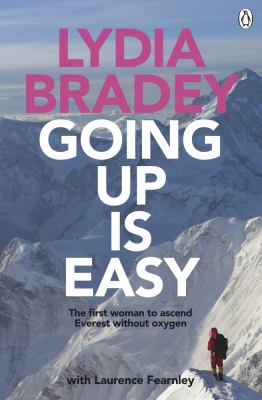 Going up is easy : the first woman to ascend Everest without oxygen