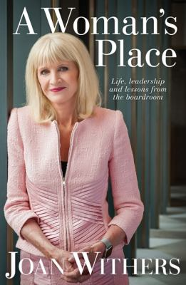 A woman's place : life, leadership and lessons from the boardroom