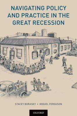 Navigating Policy and Practice in the Great Recession