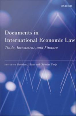 Documents in international economic law : trade, investment, and finance / Christian J. Tams.