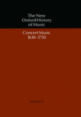 Concert Music, 1630-1750 (The New Oxford History of Music)