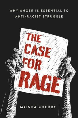 CASE FOR RAGE : by CHERRY, MYISHA.