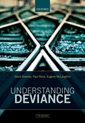 Understanding Deviance. David Downes, Paul Rock and Eugene McLaughlin.