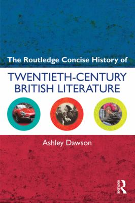 Cover Art for The Routledge Concise History of Twentieth-Century British Literature
