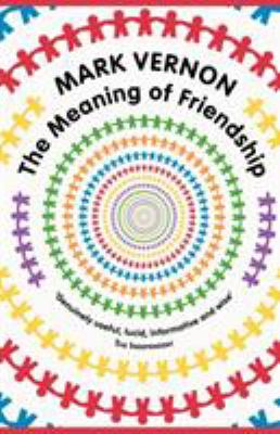 Book cover for The meaning of friendship.