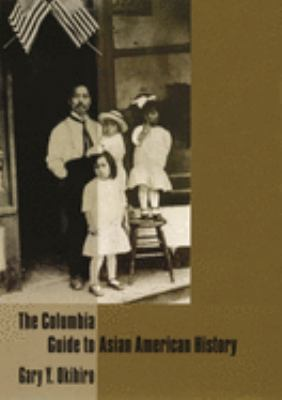 Book Cover For The Columbia Guide to Asian American History