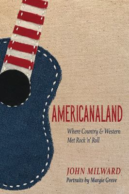 Americanaland : where Country & Western met Rock