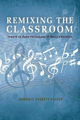 Blue-gray cover of Remixing the Classroom with white musical notes, clefs, flats, and sharps in the background.