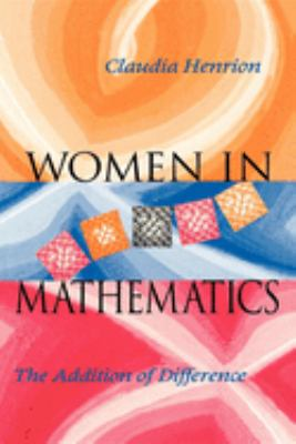 book cover: Women in Mathematics : the addition of difference