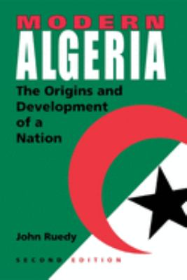 Cover Art for Modern Algeria: the origins and development of a nation