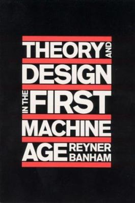 Banham Theory and Design in the First Machine Age