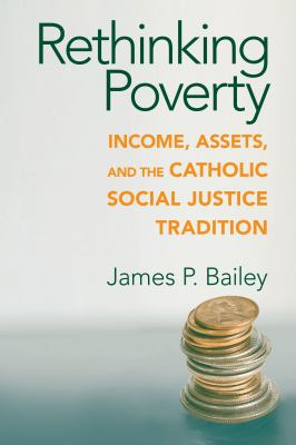 cover of Rethinking Poverty: Income, Assets, and the Catholic Social Justice Tradition