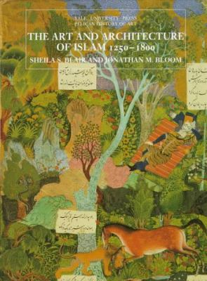 The Art and Architecture of Islam, 1250-1800 Cover Art