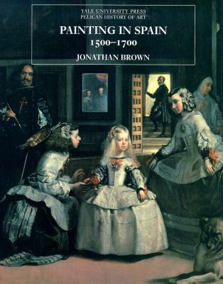 Painting in Spain, 1500-1700 Cover Art