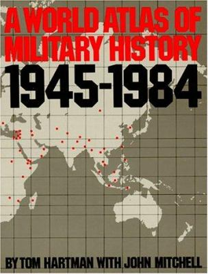 A World Atlas of Military History, 1945-1984
