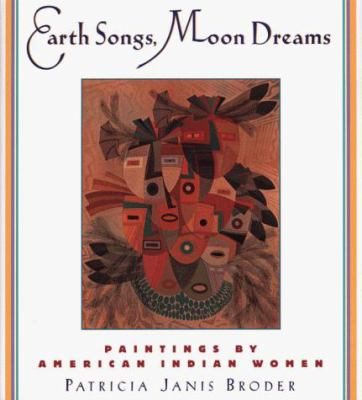 Earth songs, moon dreams : paintings by American Indian women