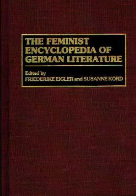 The Feminist Encyclopedia of German Literature