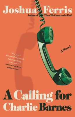 CALLING FOR CHARLIE BARNES. by FERRIS, JOSHUA.