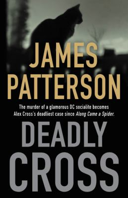 Deadly cross / by Patterson, James,