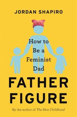 FATHER FIGURE : by SHAPIRO, JORDAN.