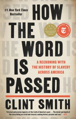 How the word is passed : a reckoning with the history of slavery across America