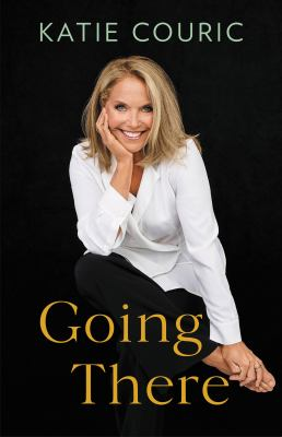 Going There / by Couric, Katie.