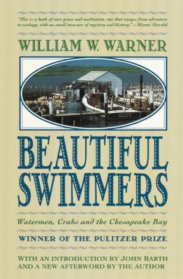 Beautiful Swimmers: Watermen, Crabs, and the Chesapeake Bay