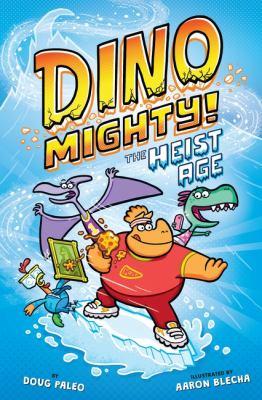 Dinomighty!, [2]. The heist age