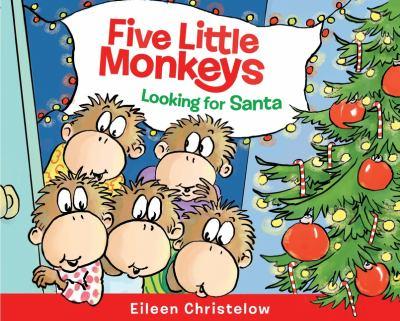 FIVE LITTLE MONKEYS LOOKING FOR SANTA.