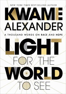 Light for the world to see / by Alexander, Kwame,
