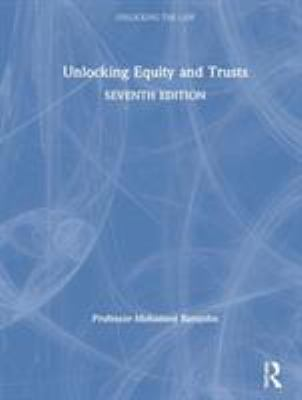 Unlocking Equity and Trusts -- Ramjohn -- 2019