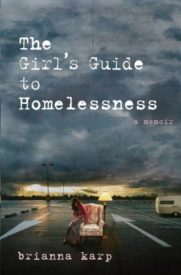 Girl's Guide To Homelessness, The