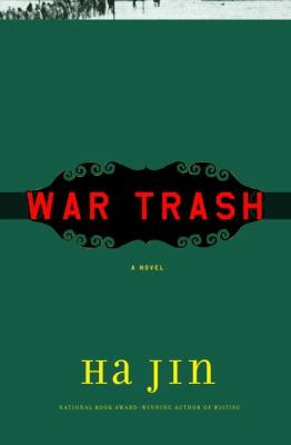 War Trash A Novel  by Ha Jin