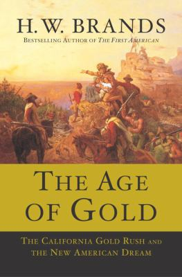 The Age of Gold: The California Gold Rush and the New American Dream book cover