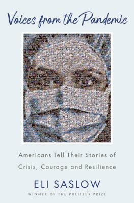 Voices from the pandemic : a year of crisis and courage in the time of covid-19