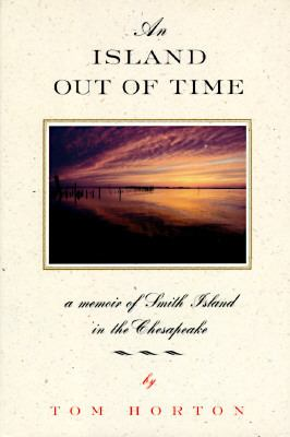An Island Out of Time: A Memoir of Smith Island in Chesapeake Bay